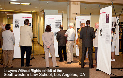 Lawyers Without Rights exhibit at the Southwestern Law School, LA